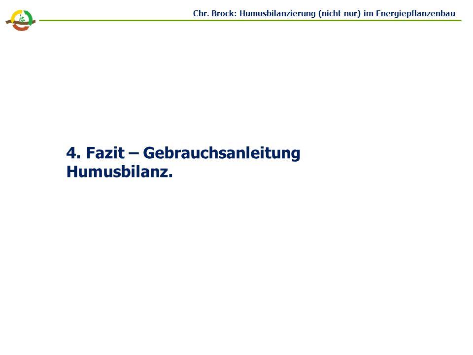 Chr.Brock: Humusbilanzierung (nicht nur) im Energiepflanzenbau 4.