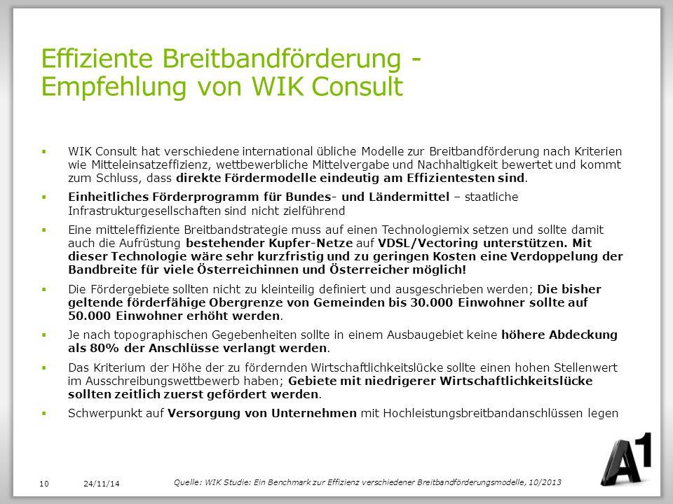 Effiziente Breitbandförderung - Empfehlung von WIK Consult 24/11/14 10  WIK Consult hat verschiedene international übliche Modelle zur Breitbandförde