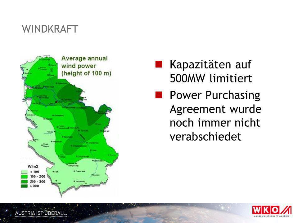 WINDKRAFT Kapazitäten auf 500MW limitiert Power Purchasing Agreement wurde noch immer nicht verabschiedet