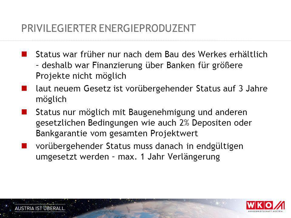 PRIVILEGIERTER ENERGIEPRODUZENT Status war früher nur nach dem Bau des Werkes erhältlich – deshalb war Finanzierung über Banken für größere Projekte n