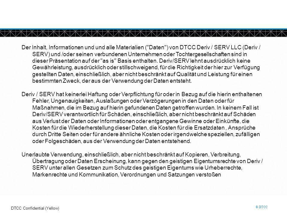 © DTCC Disclaimer Der Inhalt, Informationen und und alle Materialien (