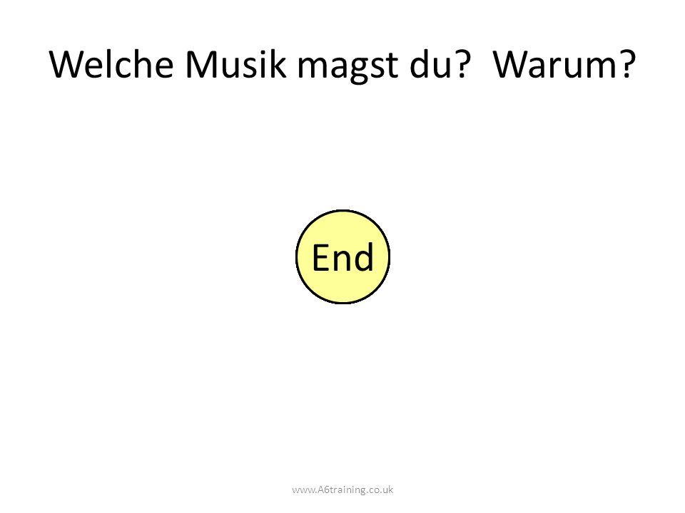 www.A6training.co.uk 10 Welche Musik magst du? Warum? 987654321End