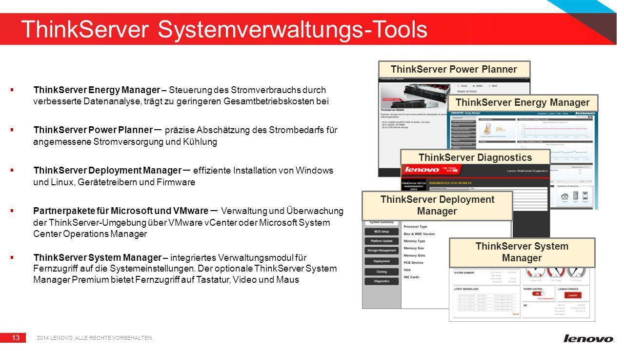 13 ThinkServer Systemverwaltungs-Tools  ThinkServer Energy Manager – Steuerung des Stromverbrauchs durch verbesserte Datenanalyse, trägt zu geringere