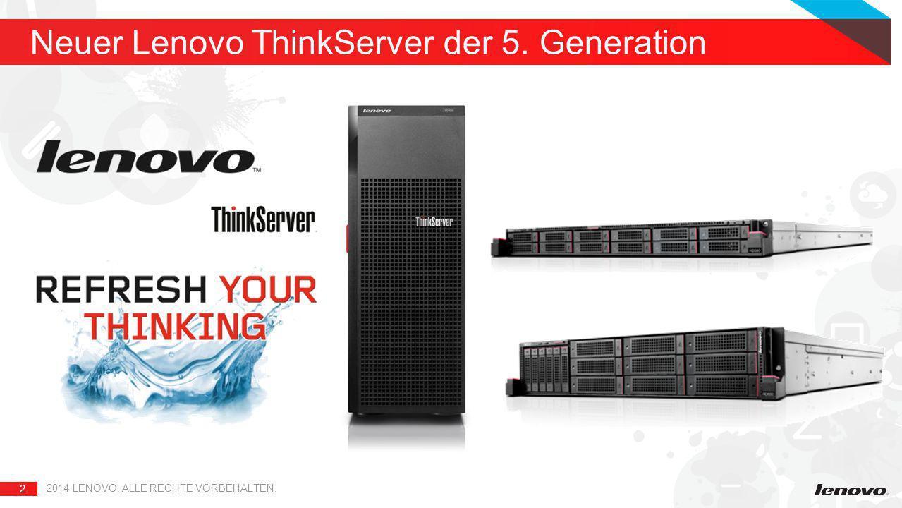 2 2014 LENOVO. ALLE RECHTE VORBEHALTEN. Neuer Lenovo ThinkServer der 5. Generation