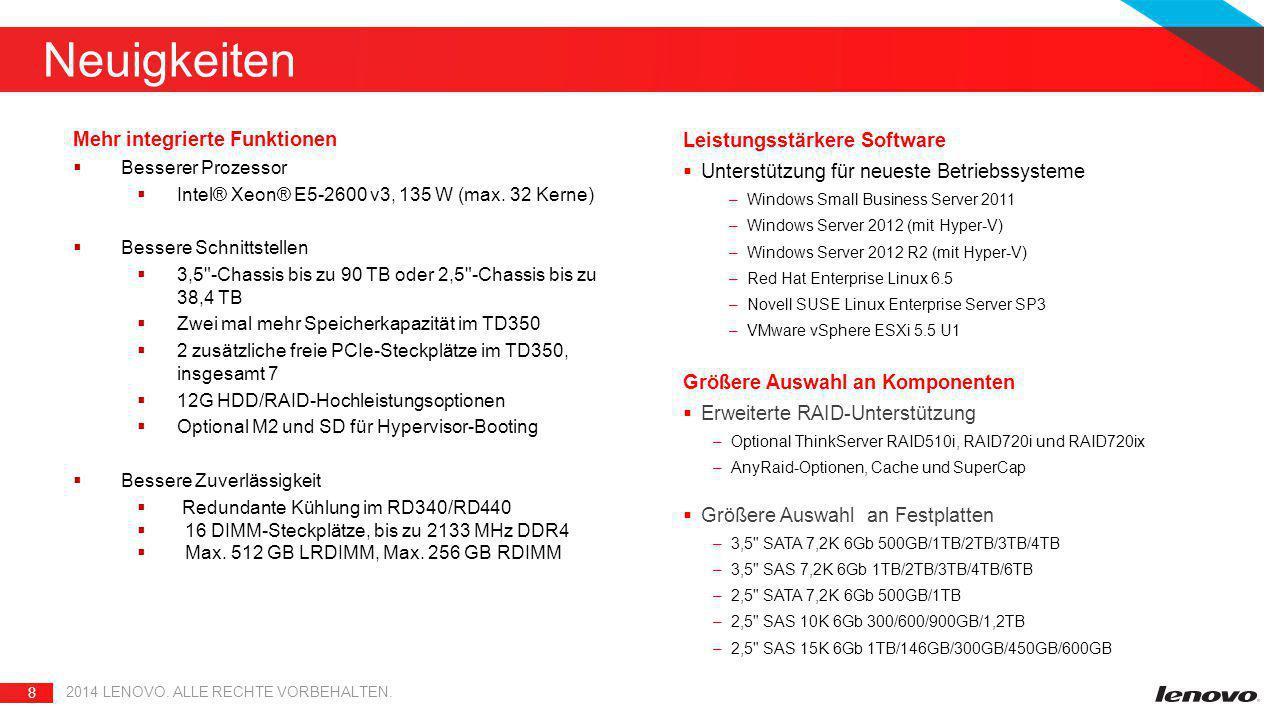 8 Neuigkeiten Mehr integrierte Funktionen  Besserer Prozessor  Intel® Xeon® E5-2600 v3, 135 W (max. 32 Kerne)  Bessere Schnittstellen  3,5