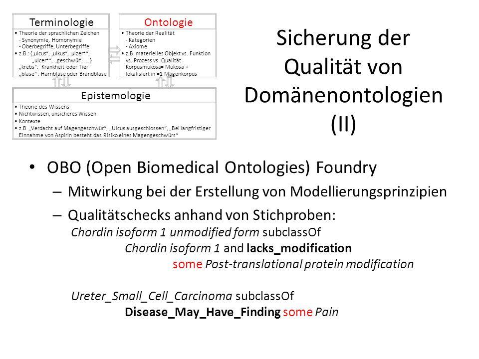 Sicherung der Qualität von Domänenontologien (II) OBO (Open Biomedical Ontologies) Foundry – Mitwirkung bei der Erstellung von Modellierungsprinzipien