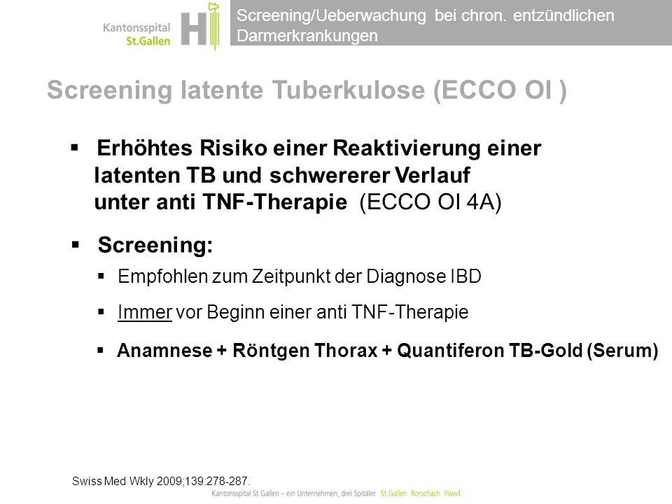 Screening/Ueberwachung bei chron. entzündlichen Darmerkrankungen Screening latente Tuberkulose (ECCO OI )  Erhöhtes Risiko einer Reaktivierung einer