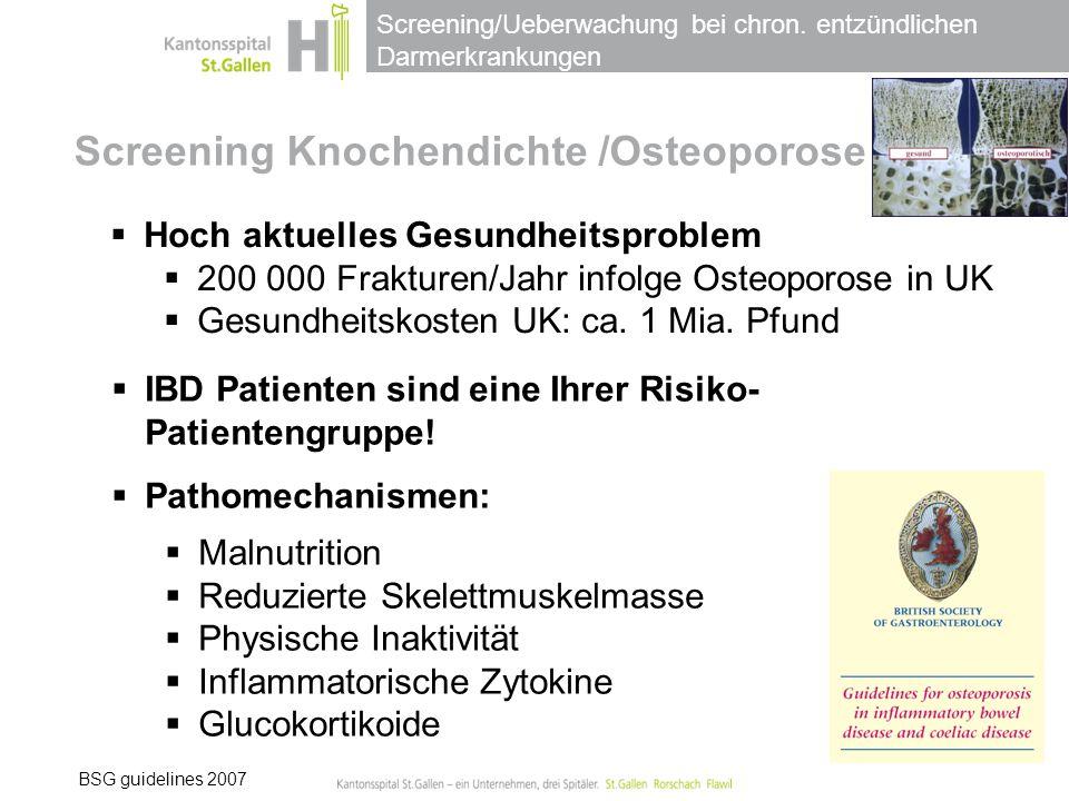 Screening/Ueberwachung bei chron. entzündlichen Darmerkrankungen Screening Knochendichte /Osteoporose  Hoch aktuelles Gesundheitsproblem  200 000 Fr