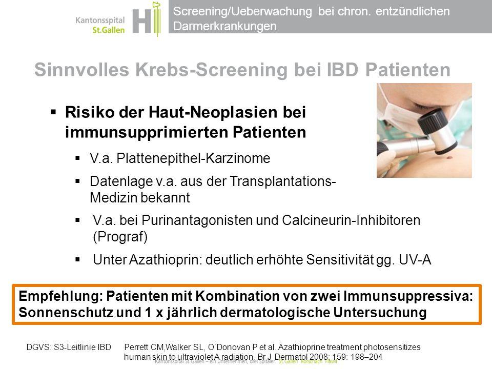 Screening/Ueberwachung bei chron. entzündlichen Darmerkrankungen Sinnvolles Krebs-Screening bei IBD Patienten  Risiko der Haut-Neoplasien bei immunsu