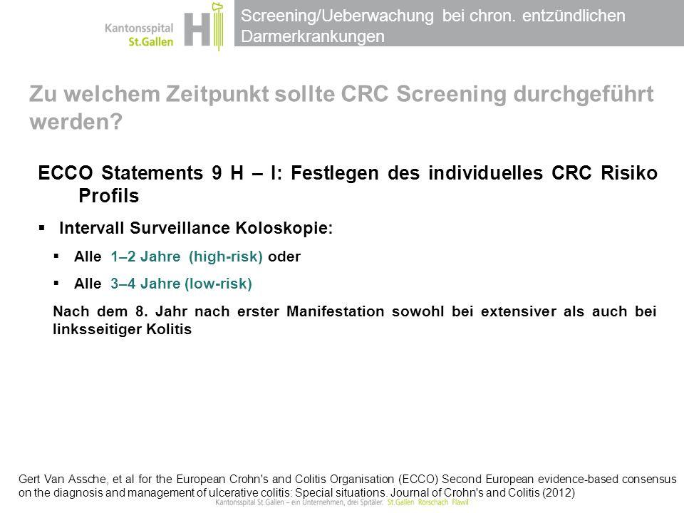 Screening/Ueberwachung bei chron. entzündlichen Darmerkrankungen Zu welchem Zeitpunkt sollte CRC Screening durchgeführt werden? ECCO Statements 9 H –