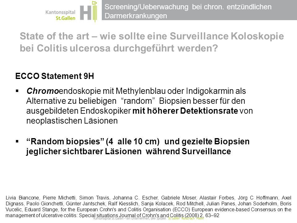 Screening/Ueberwachung bei chron. entzündlichen Darmerkrankungen State of the art – wie sollte eine Surveillance Koloskopie bei Colitis ulcerosa durch