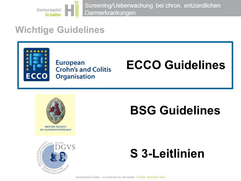 Screening/Ueberwachung bei chron. entzündlichen Darmerkrankungen ECCO Guidelines BSG Guidelines S 3-Leitlinien Wichtige Guidelines