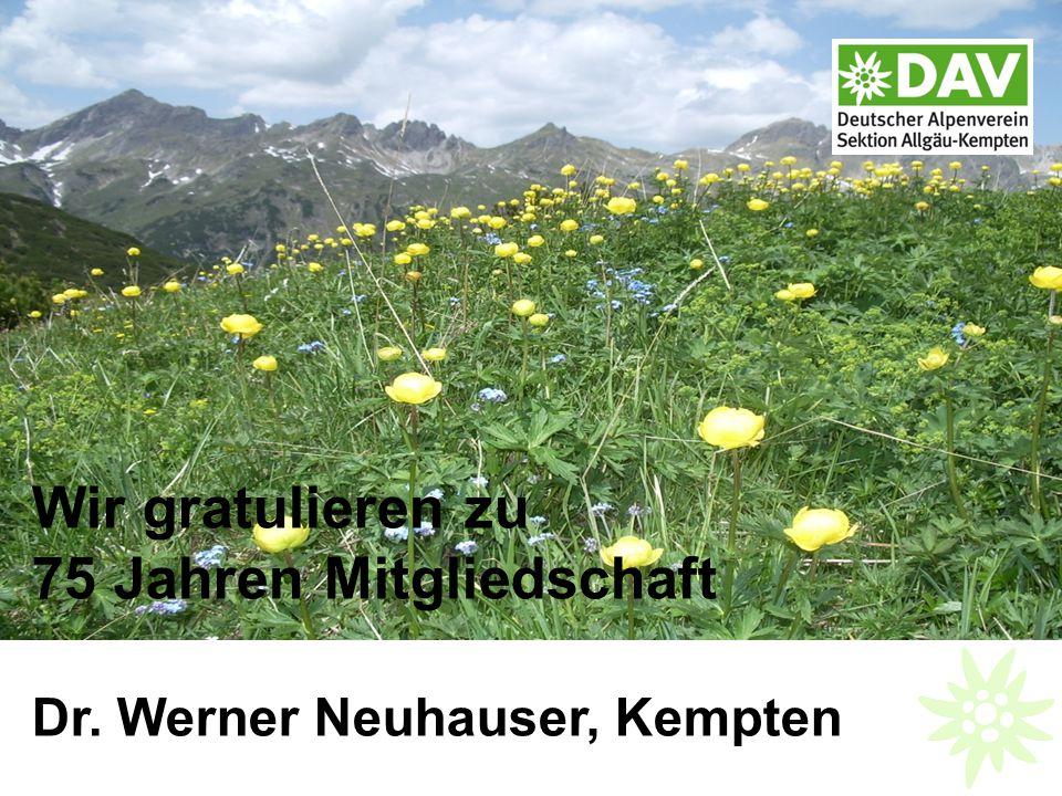 Wir gratulieren zu 75 Jahren Mitgliedschaft Dr. Werner Neuhauser, Kempten