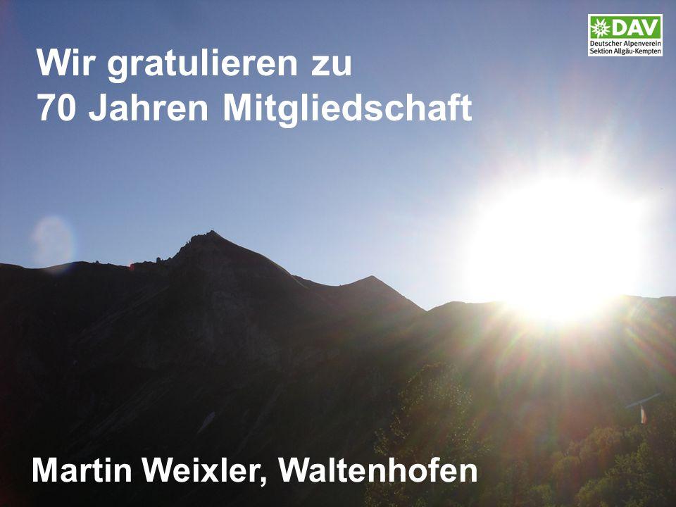 Wir gratulieren zu 70 Jahren Mitgliedschaft Martin Weixler, Waltenhofen