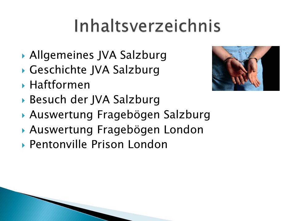  Gerichtliches Gefangenenhaus in der Stadt Salzburg  Männer und Frauen  Untersuchungshäftlinge und Freiheitsstrafen bis zu 18 Monaten,  Finanz- und Verwaltungsstrafen  Verfügt über 206 Haftplätze
