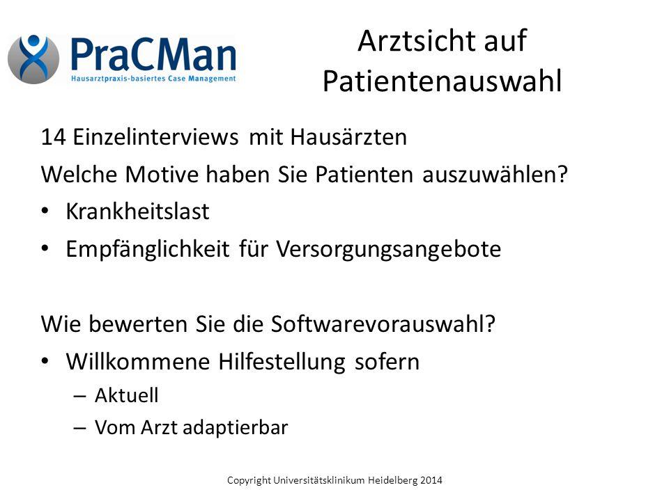 Copyright Universitätsklinikum Heidelberg 2014 Arztsicht auf Patientenauswahl 14 Einzelinterviews mit Hausärzten Welche Motive haben Sie Patienten aus