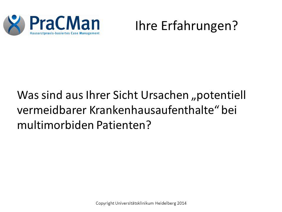 Copyright Universitätsklinikum Heidelberg 2014 Arztsicht auf Patientenauswahl 14 Einzelinterviews mit Hausärzten Welche Motive haben Sie Patienten auszuwählen.