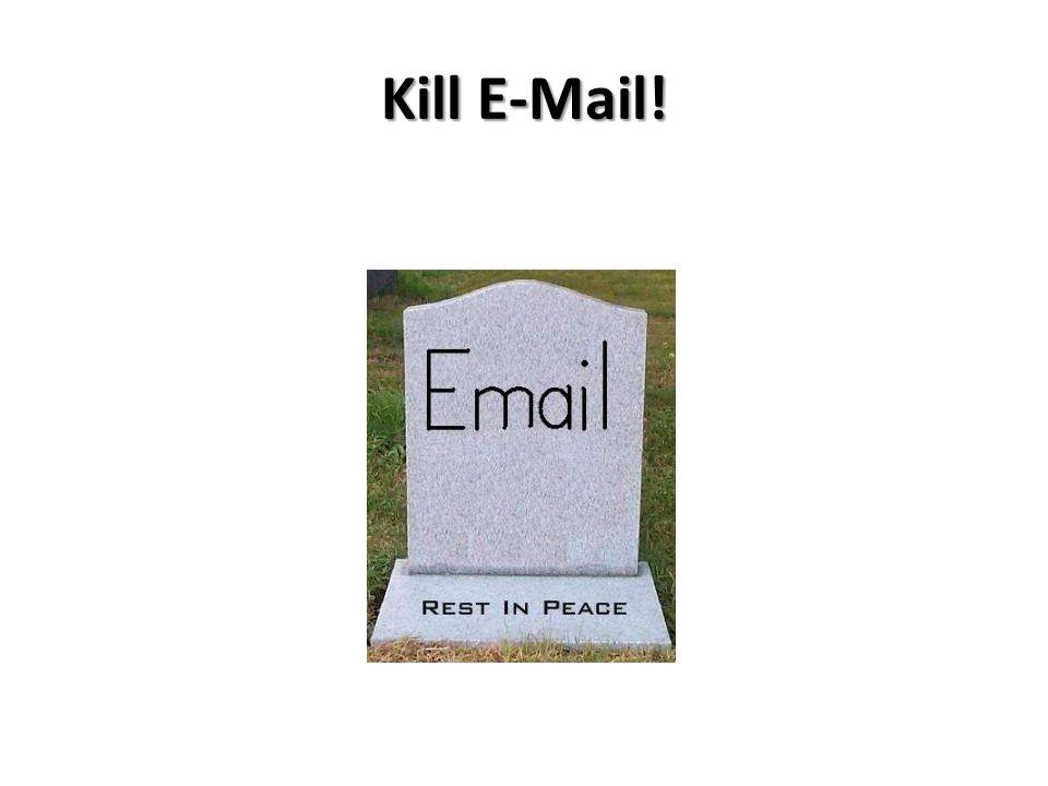 Kill E-Mail!