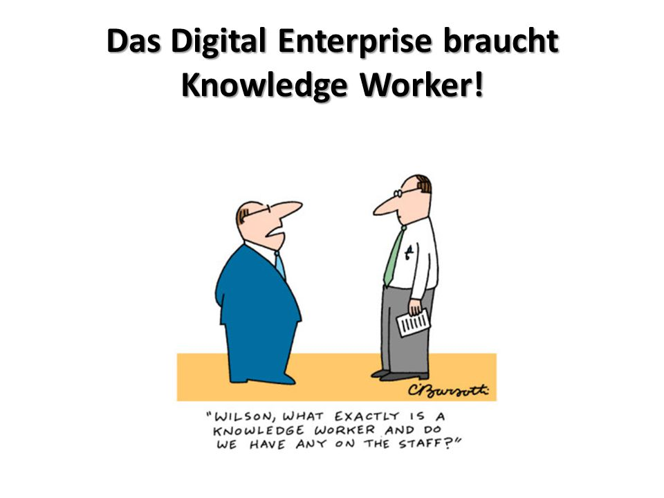 Das Digital Enterprise braucht Knowledge Worker!