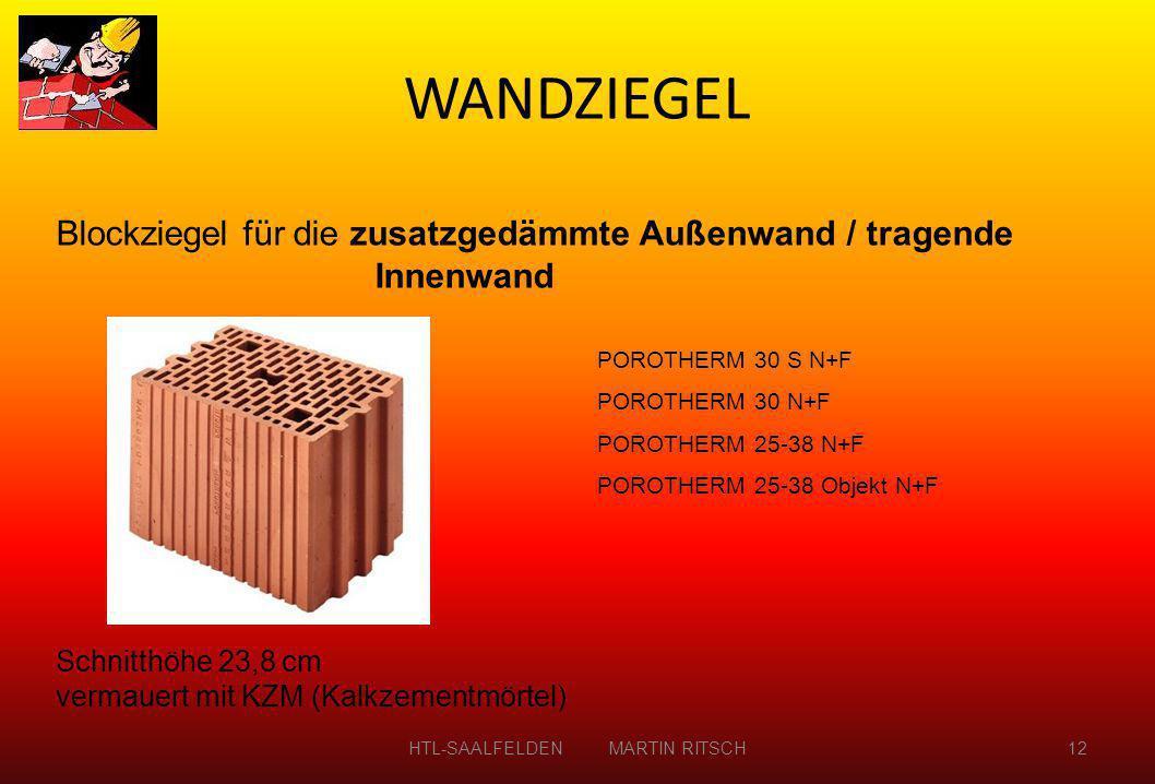 Blockziegel für die zusatzgedämmte Außenwand / tragende Innenwand POROTHERM 30 S N+F POROTHERM 30 N+F POROTHERM 25-38 N+F POROTHERM 25-38 Objekt N+F S