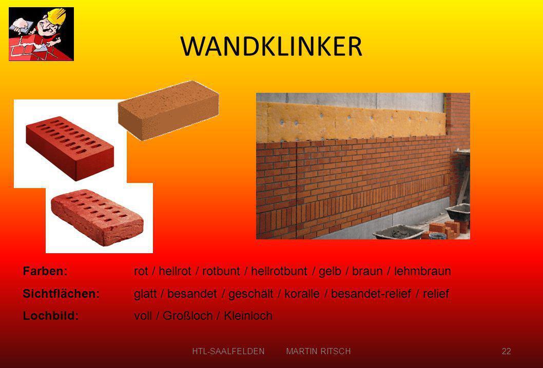 WANDKLINKER HTL-SAALFELDEN MARTIN RITSCH22 Farben:rot / hellrot / rotbunt / hellrotbunt / gelb / braun / lehmbraun Sichtflächen: glatt / besandet / ge