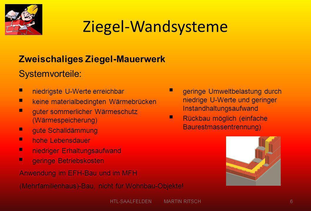  niedrigste U-Werte erreichbar  keine materialbedingten Wärmebrücken  guter sommerlicher Wärmeschutz (Wärmespeicherung)  gute Schalldämmung  hohe