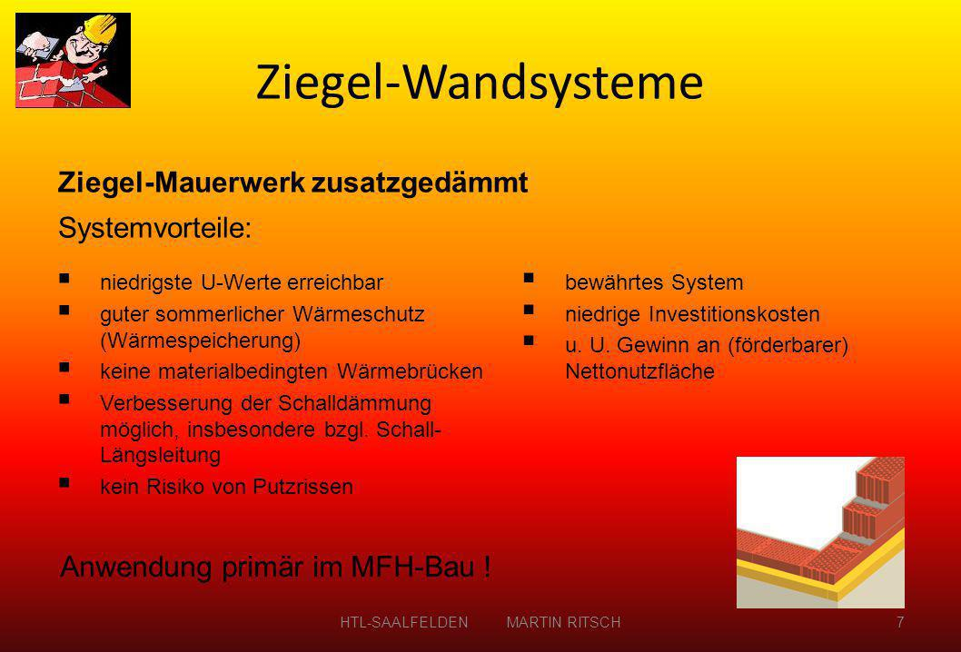  niedrigste U-Werte erreichbar  guter sommerlicher Wärmeschutz (Wärmespeicherung)  keine materialbedingten Wärmebrücken  Verbesserung der Schalldä