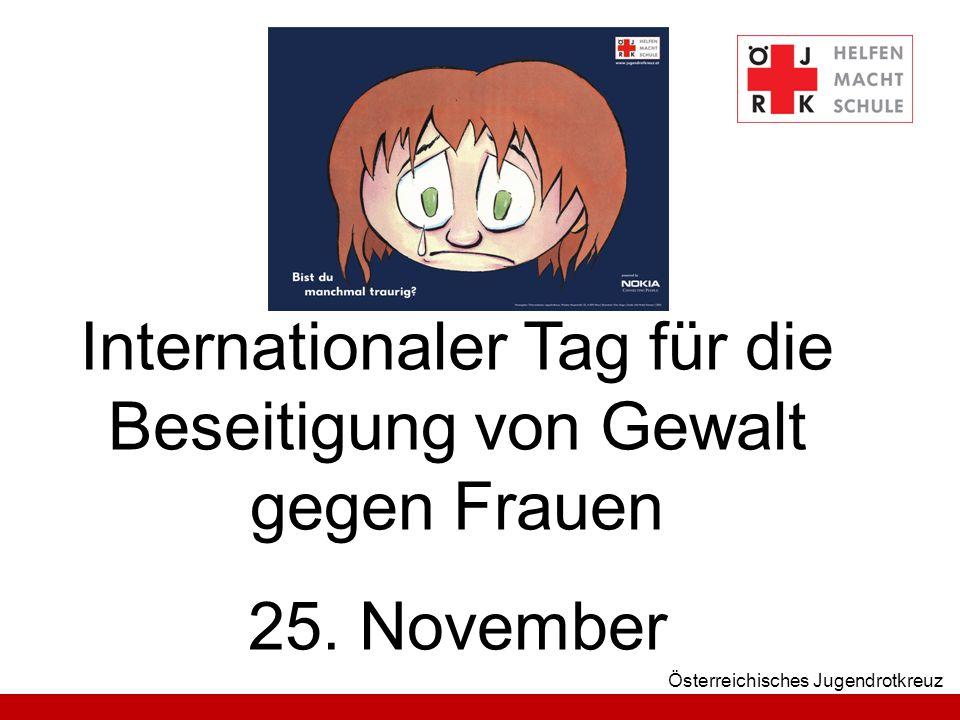 Österreichisches Jugendrotkreuz Internationaler Tag für die Beseitigung von Gewalt gegen Frauen 25.