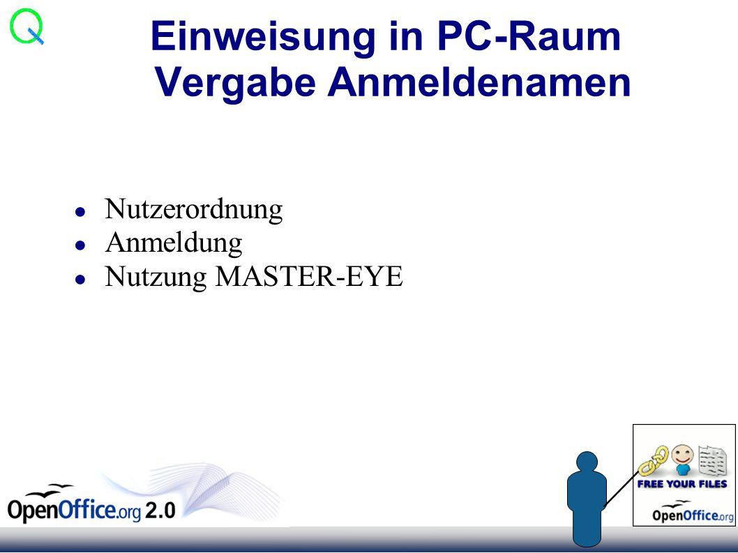 Einweisung in PC-Raum Vergabe Anmeldenamen ● Nutzerordnung ● Anmeldung ● Nutzung MASTER-EYE