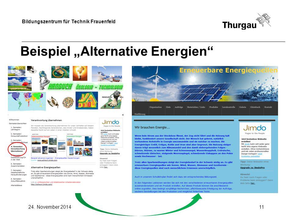 """Bildungszentrum für Technik Frauenfeld 24. November 201411 Beispiel """"Alternative Energien"""""""