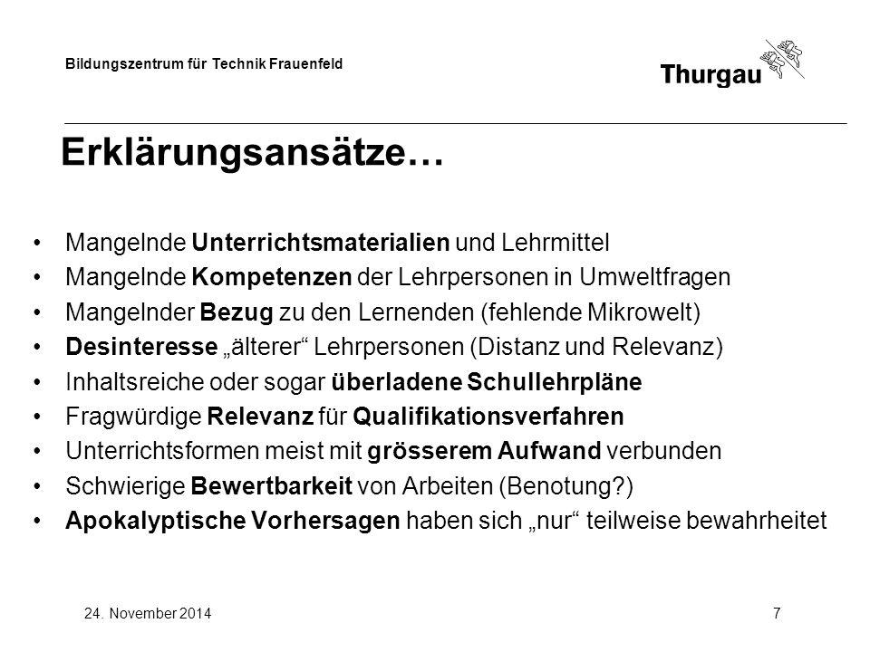 Bildungszentrum für Technik Frauenfeld 24. November 20147 Erklärungsansätze… Mangelnde Unterrichtsmaterialien und Lehrmittel Mangelnde Kompetenzen der