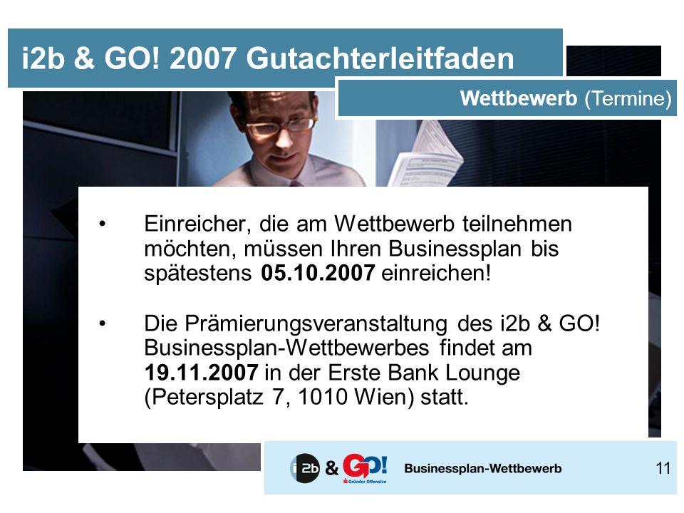 Einreicher, die am Wettbewerb teilnehmen möchten, müssen Ihren Businessplan bis spätestens 05.10.2007 einreichen.