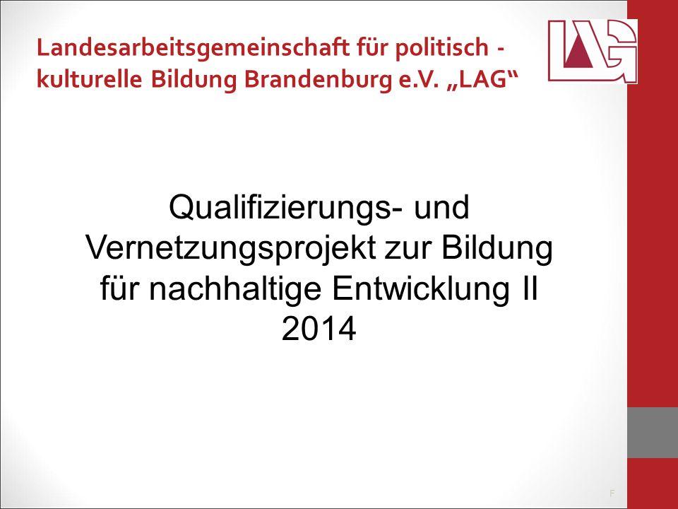 F Landesarbeitsgemeinschaft für politisch - kulturelle Bildung Brandenburg e.V.