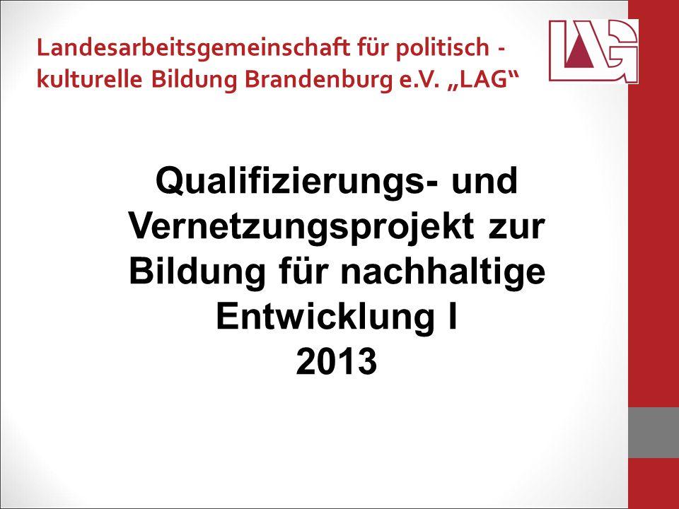 Qualifizierungs- und Vernetzungsprojekt zur Bildung für nachhaltige Entwicklung I 2013