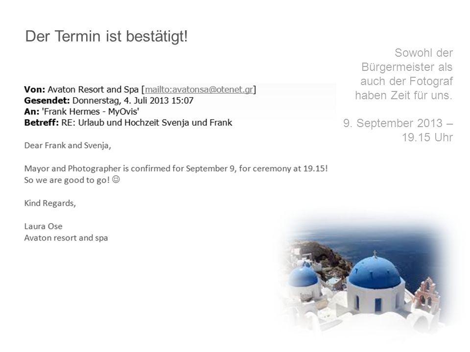 Der Termin ist bestätigt! Sowohl der Bürgermeister als auch der Fotograf haben Zeit für uns. 9. September 2013 – 19.15 Uhr