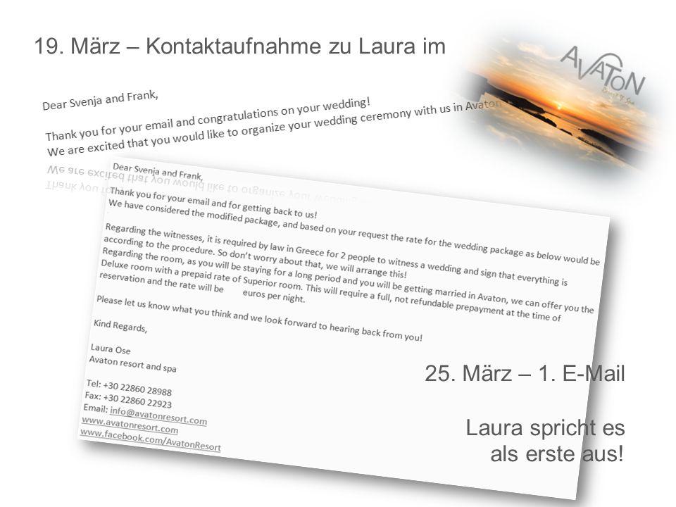 25. März – 1. E-Mail Laura spricht es als erste aus! 19. März – Kontaktaufnahme zu Laura im