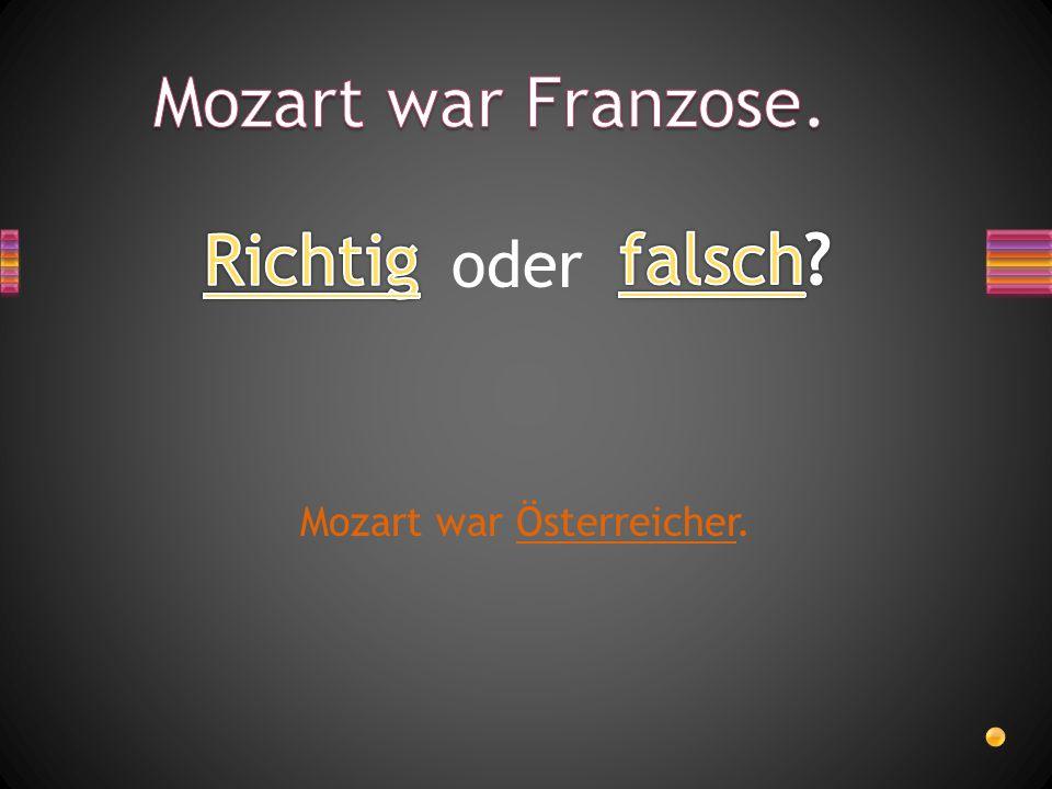 oder Mozart wurde am 27. Januar 1756 geboren.