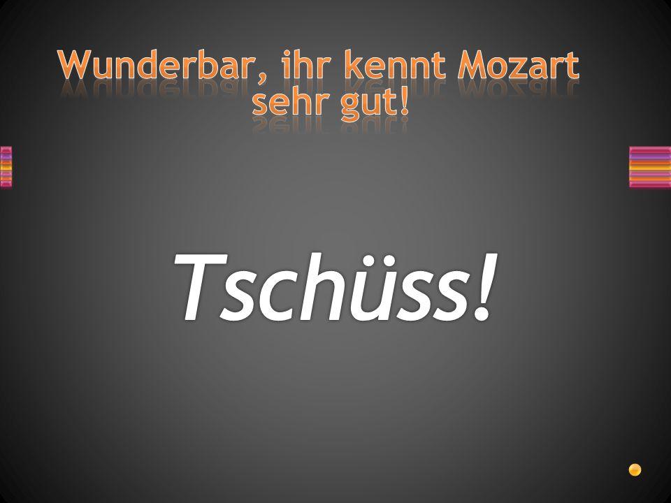 w I N LEOPO D W O L F A N GEIGE 1D 2 A B 1: Mozarts Vater 2: Mozarts Instrument A: Stadt, in der er gestorben ist B: Mozarts erster Vorname G