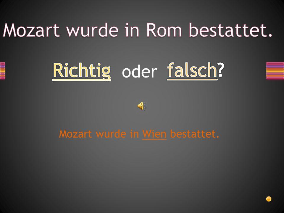 oder Mozart besuchte nämlich keine Schule.