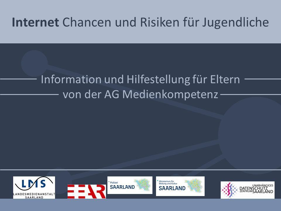 Internet Chancen und Risiken für Jugendliche Information und Hilfestellung für Eltern von der AG Medienkompetenz