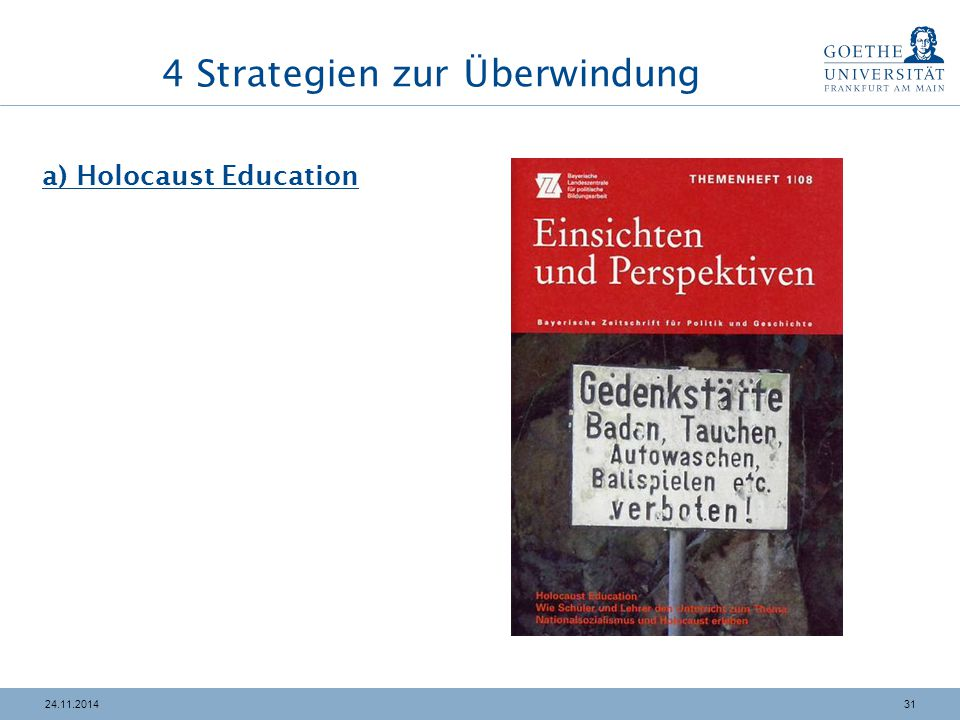 3124.11.2014 4 Strategien zur Überwindung a) Holocaust Education