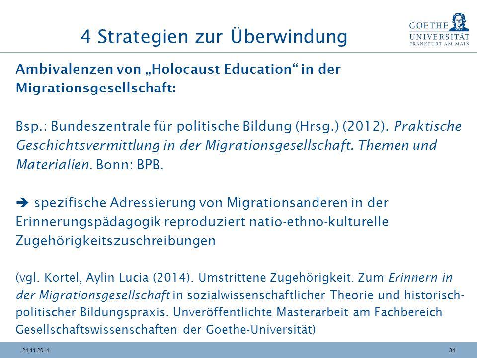 """3424.11.2014 4 Strategien zur Überwindung Ambivalenzen von """"Holocaust Education"""" in der Migrationsgesellschaft: Bsp.: Bundeszentrale für politische Bi"""