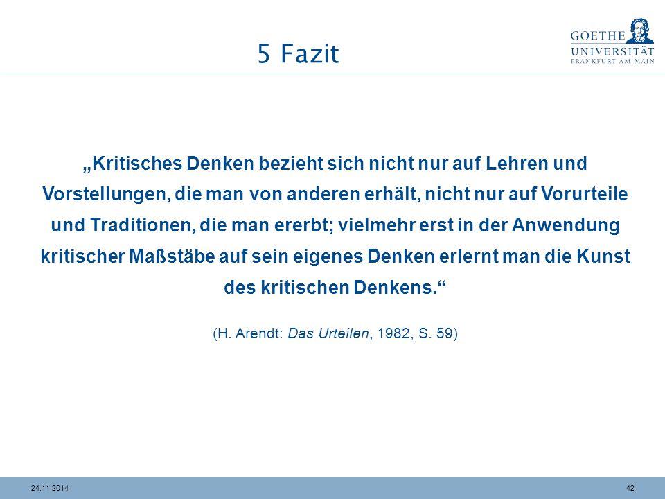 """4224.11.2014 """"Kritisches Denken bezieht sich nicht nur auf Lehren und Vorstellungen, die man von anderen erhält, nicht nur auf Vorurteile und Traditio"""