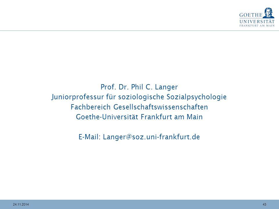 4324.11.2014 Prof. Dr. Phil C. Langer Juniorprofessur für soziologische Sozialpsychologie Fachbereich Gesellschaftswissenschaften Goethe-Universität F