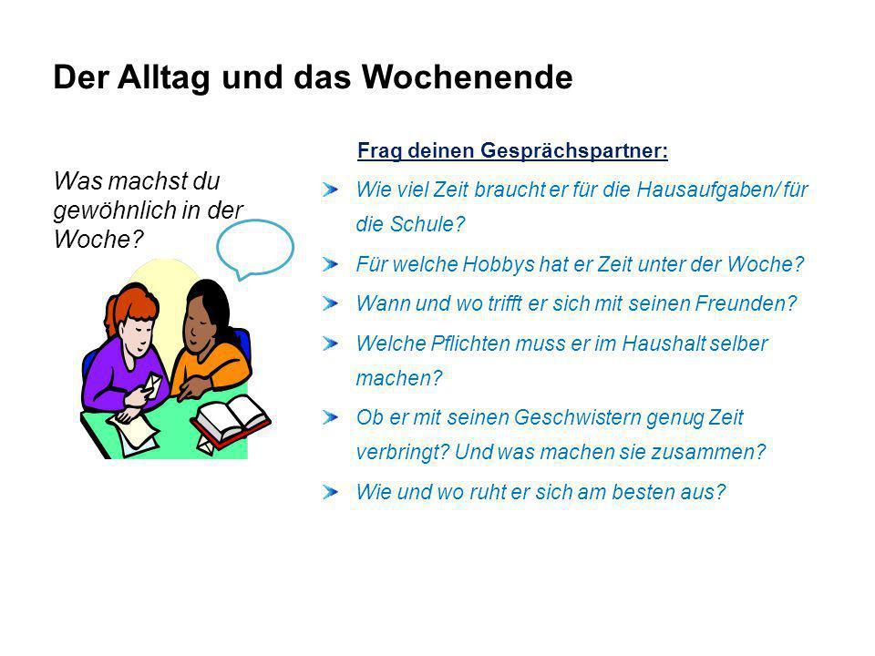 Der Alltag und das Wochenende Zdroje: Všechny obrázky byly použity z Klipart v PowerPoint 2010
