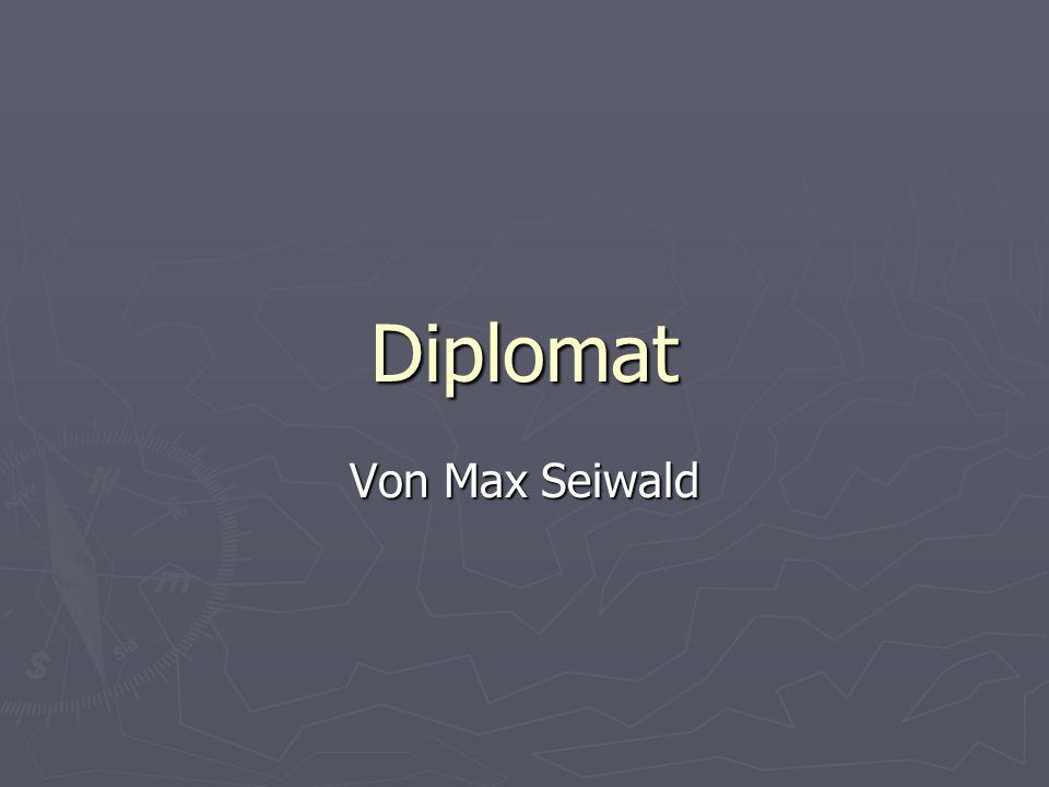 Diplomat Von Max Seiwald