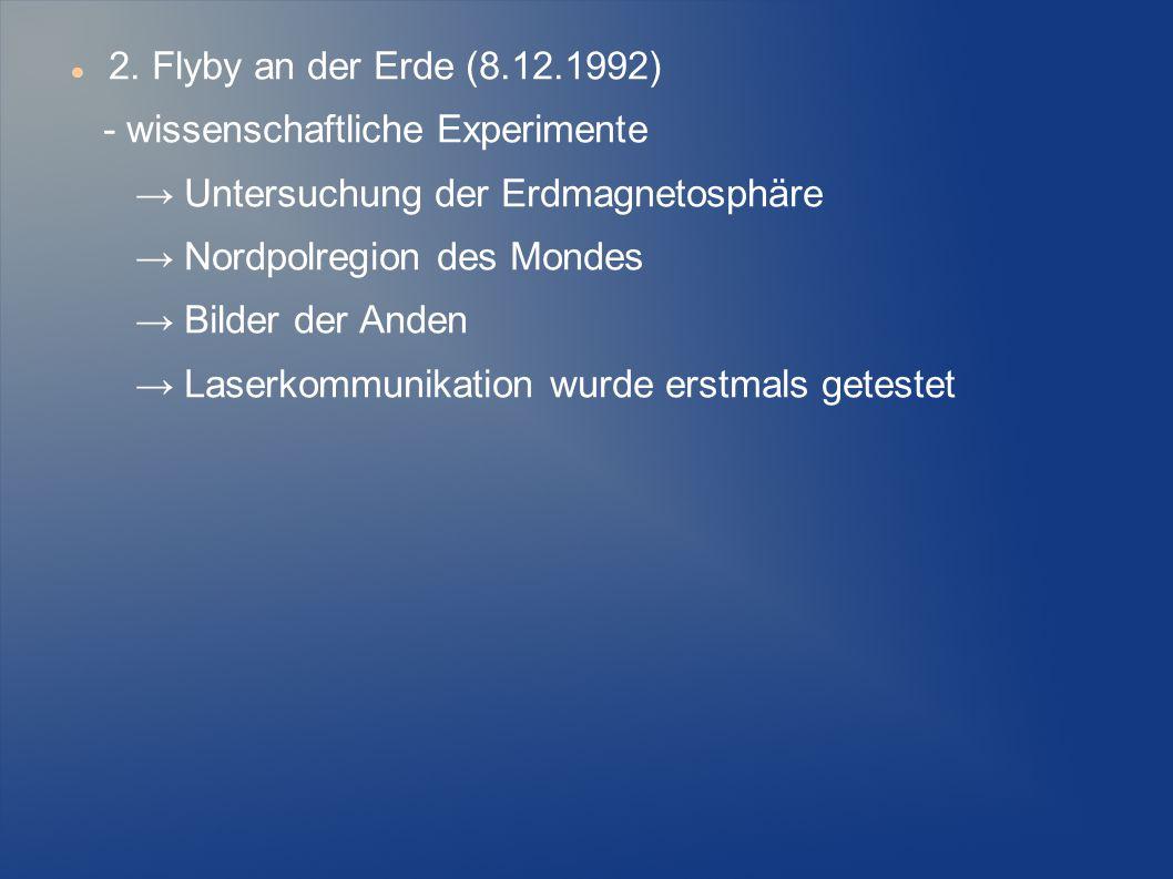 2. Flyby an der Erde (8.12.1992) - wissenschaftliche Experimente → Untersuchung der Erdmagnetosphäre → Nordpolregion des Mondes → Bilder der Anden → L