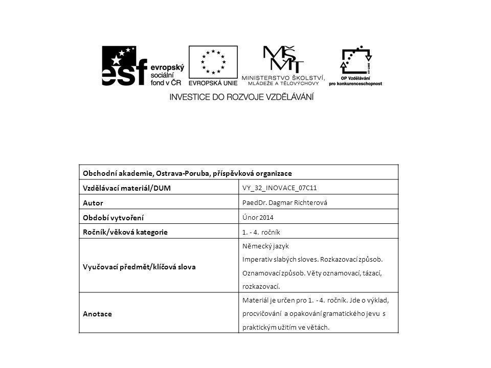 Obchodní akademie, Ostrava-Poruba, příspěvková organizace Vzdělávací materiál/DUM VY_32_INOVACE_07C11 Autor PaedDr.