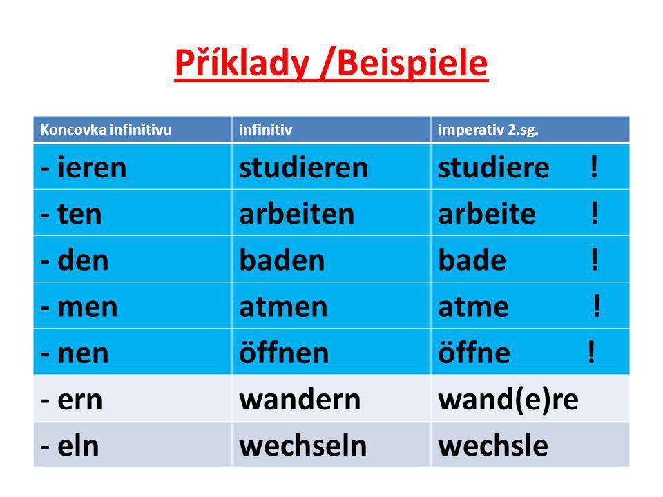 Příklady /Beispiele Koncovka infinitivuinfinitivimperativ 2.sg.