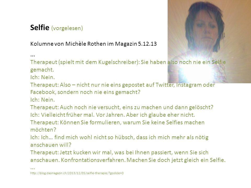 Selfie (vorgelesen) Kolumne von Michèle Rothen im Magazin 5.12.13...